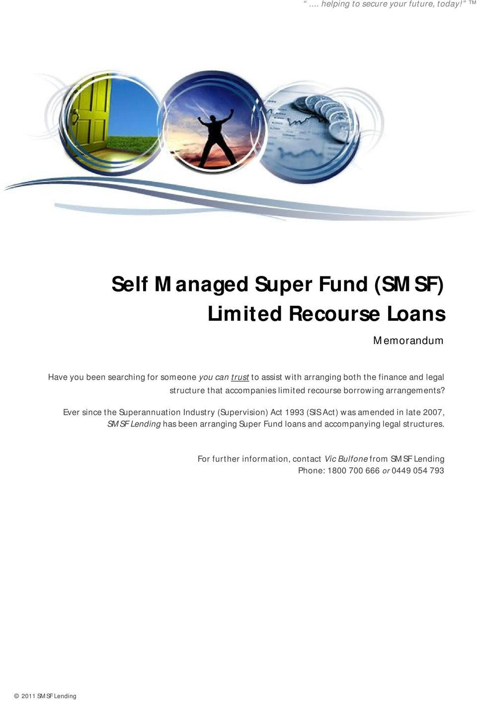 Ever since the Superannuation Industry (Supervision) Act 1993 (SIS Act) was amended in late 2007, SMSF Lending has been