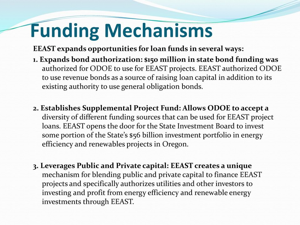 Establishes Supplemental Project Fund: Allows ODOE to accept a diversity of different funding sources that can be used for EEAST project loans.