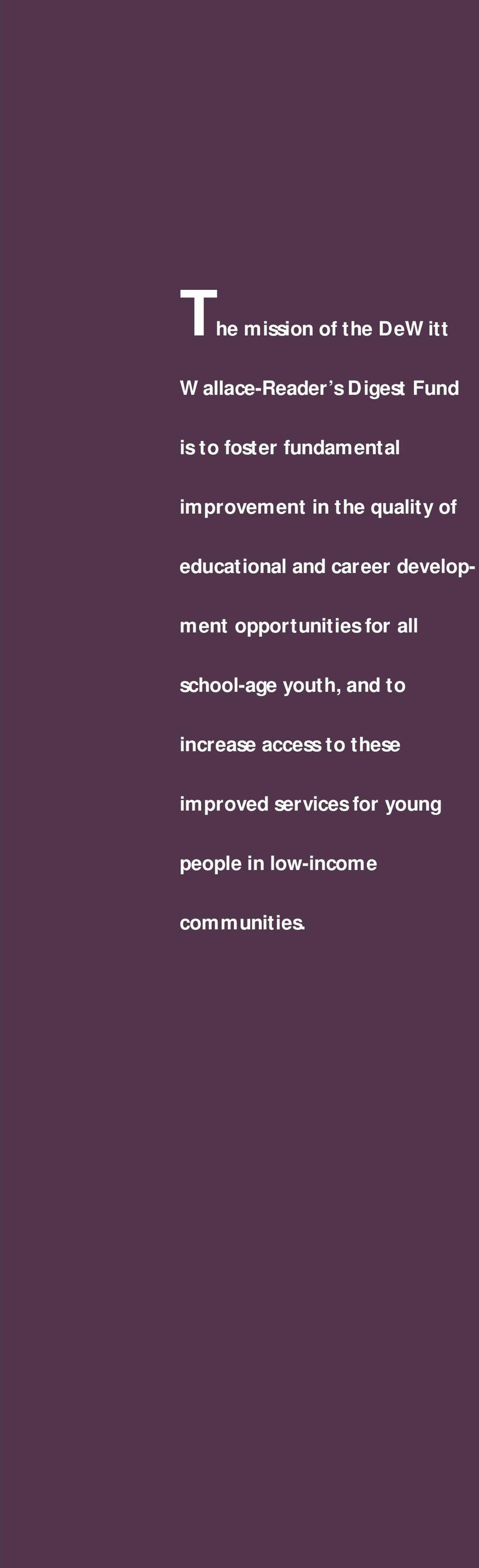 development opportunities for all school-age youth, and to increase