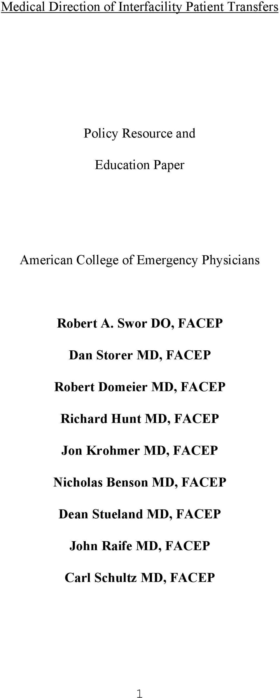 Swor DO, FACEP Dan Storer MD, FACEP Robert Domeier MD, FACEP Richard Hunt MD, FACEP