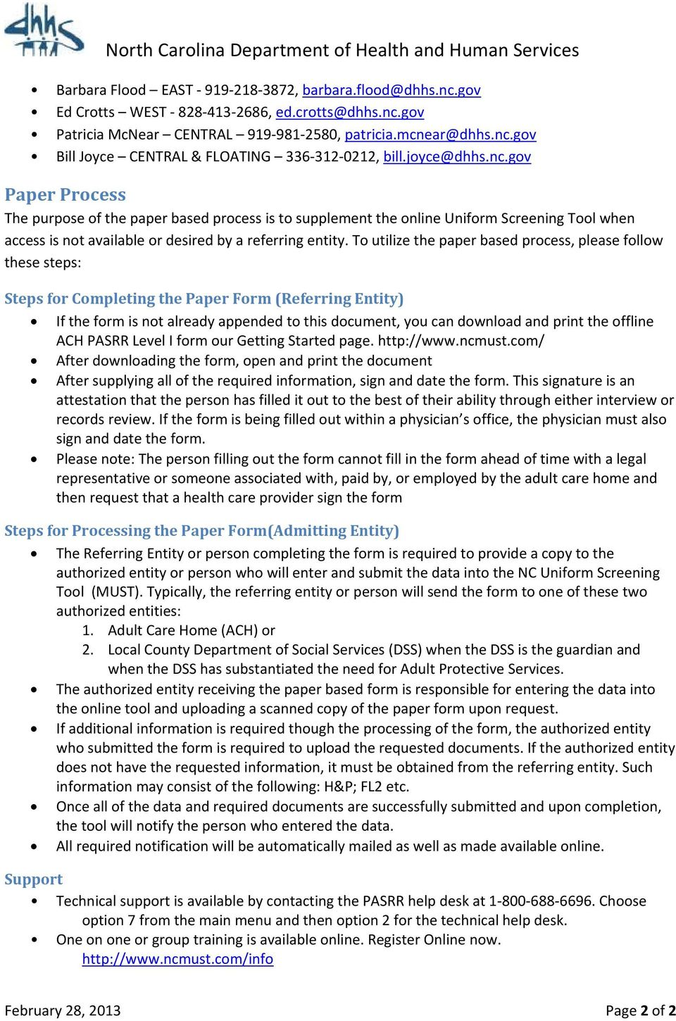To utilize the paper based process, please follow these steps: Steps for Completing the Paper Form (Referring Entity) If the form is not already appended to this document, you can download and print
