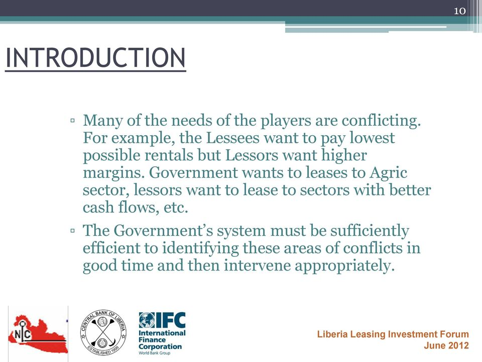 Government wants to leases to Agric sector, lessors want to lease to sectors with better cash flows,
