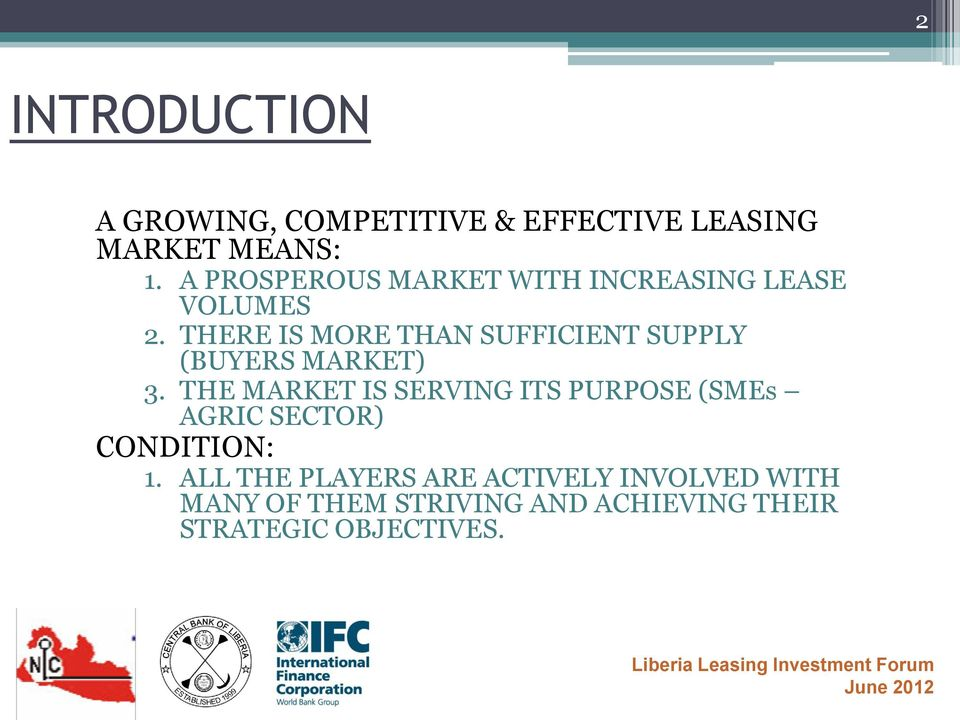 THERE IS MORE THAN SUFFICIENT SUPPLY (BUYERS MARKET) 3.