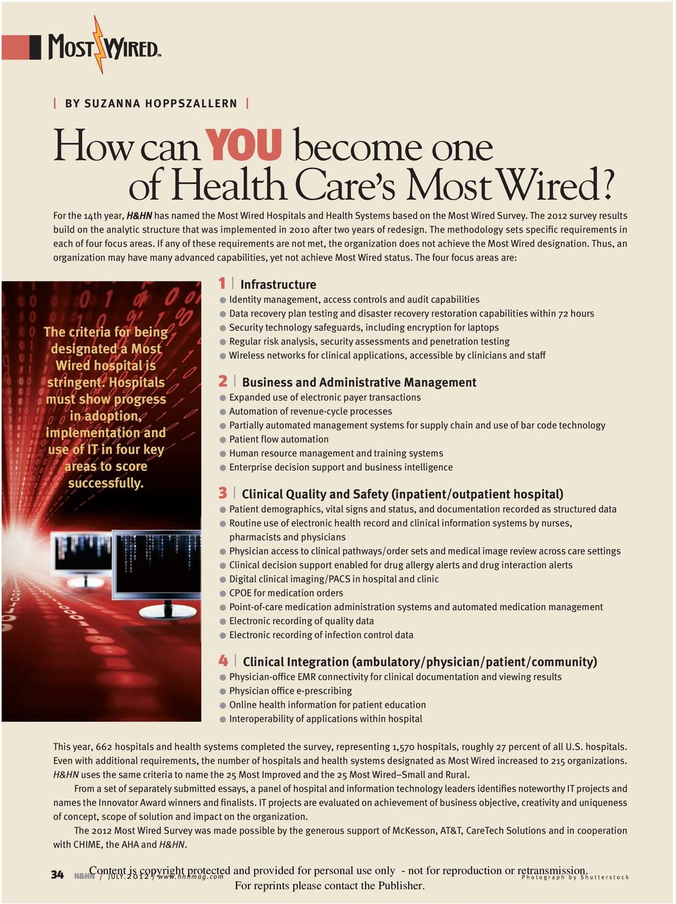 If any of these requirements are not met, the organization does not achieve the Most Wired designation. Thus, an organization may have many advanced capabilities, yet not achieve Most Wired status.