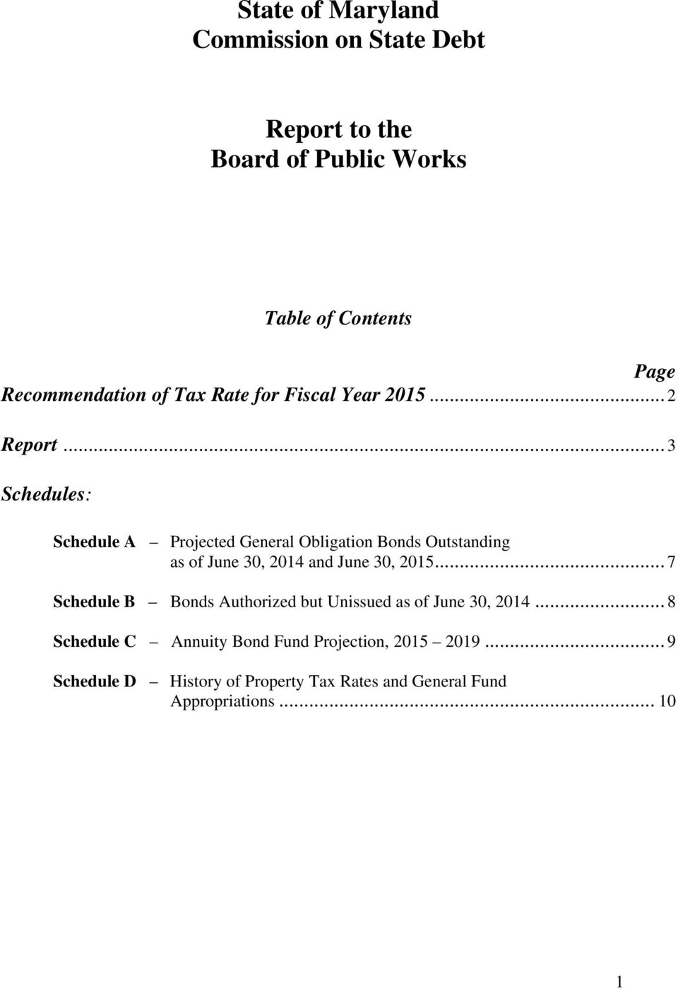 .. 3 Schedules: Schedule A Projected General Obligation Bonds Outstanding as of June 30, 2014 and June 30, 2015.