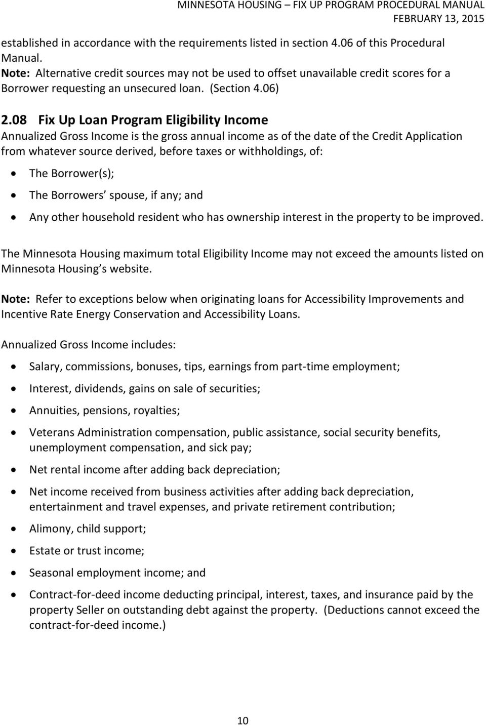 08 Fix Up Loan Program Eligibility Income Annualized Gross Income is the gross annual income as of the date of the Credit Application from whatever source derived, before taxes or withholdings, of: