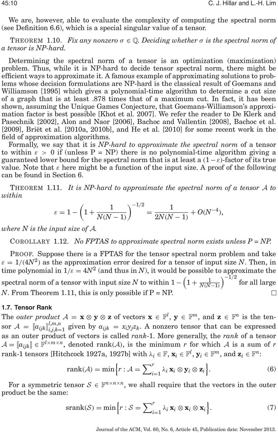 Thus, while it is NP-hard to decide tensor spectral norm, there might be efficient ways to approximate it.