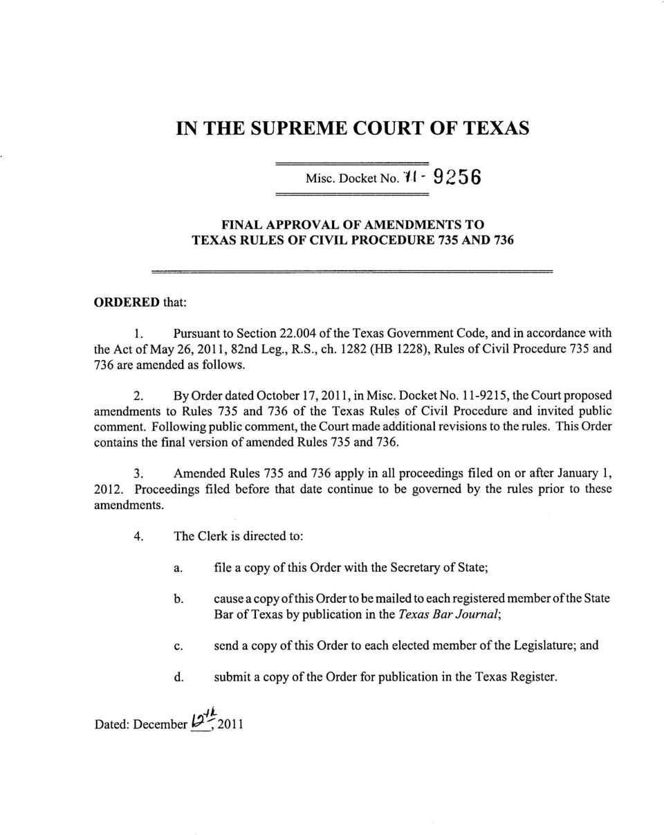 Docket No. 11-9215, the Court proposed amendments to Rules 735 and 736 of the Texas Rules of Civil Procedure and invited public comment.