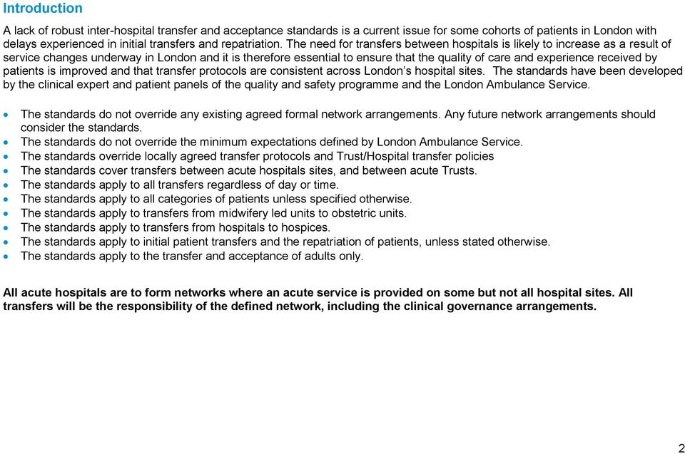 received by patients is improved and that transfer protocols are consistent across London s hospital sites.