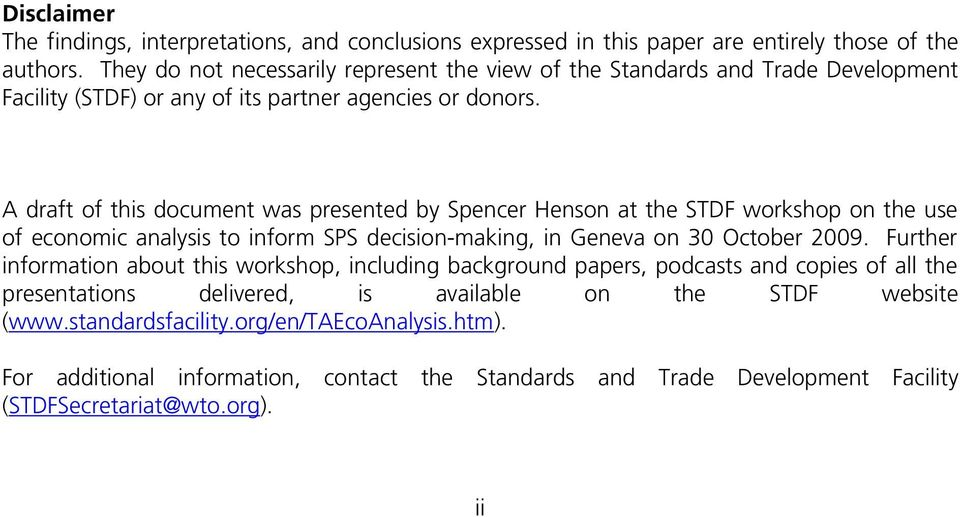 A draft of this document was presented by Spencer Henson at the STDF workshop on the use of economic analysis to inform SPS decision-making, in Geneva on 30 October 2009.