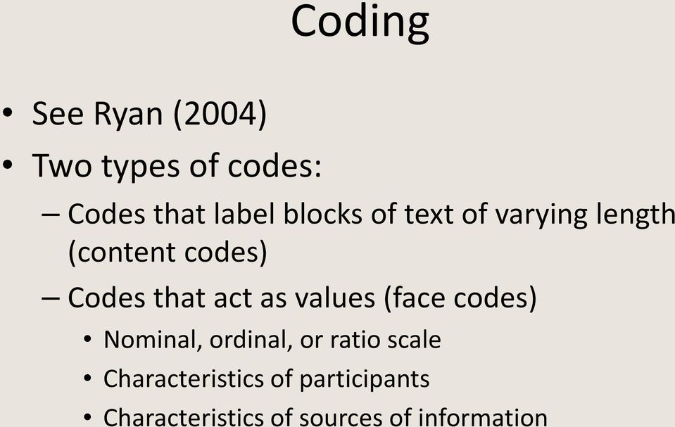 as values (face codes) Nominal, ordinal, or ratio scale