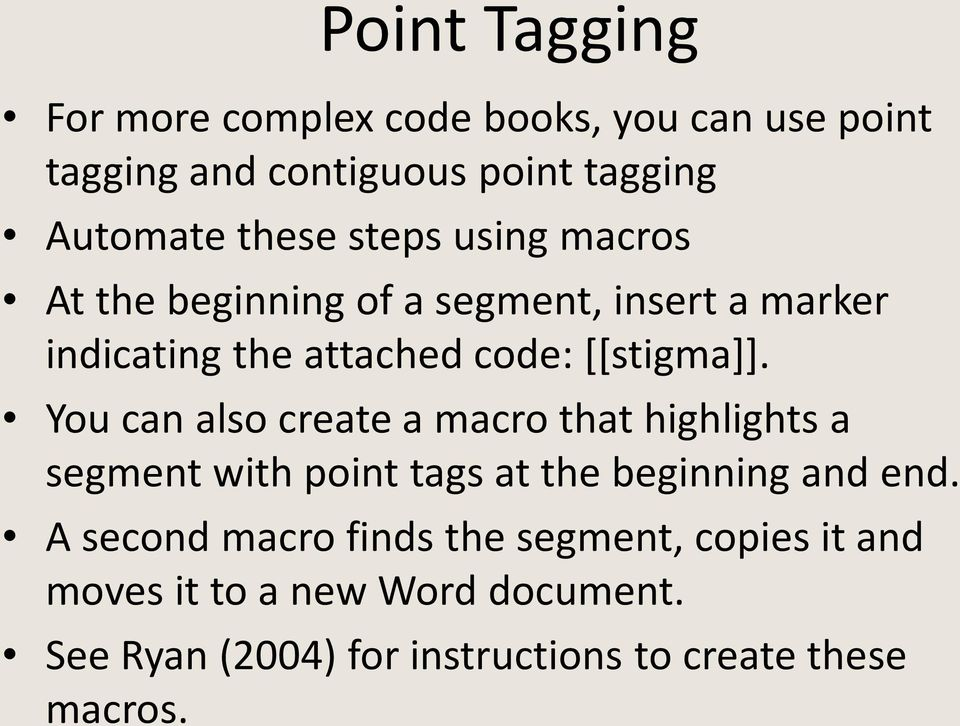 You can also create a macro that highlights a segment with point tags at the beginning and end.
