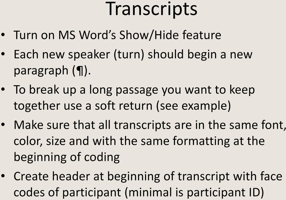 all transcripts are in the same font, color, size and with the same formatting at the beginning of