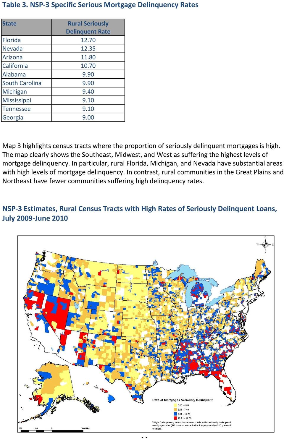 The map clearly shows the Southeast, Midwest, and West as suffering the highest levels of mortgage delinquency.