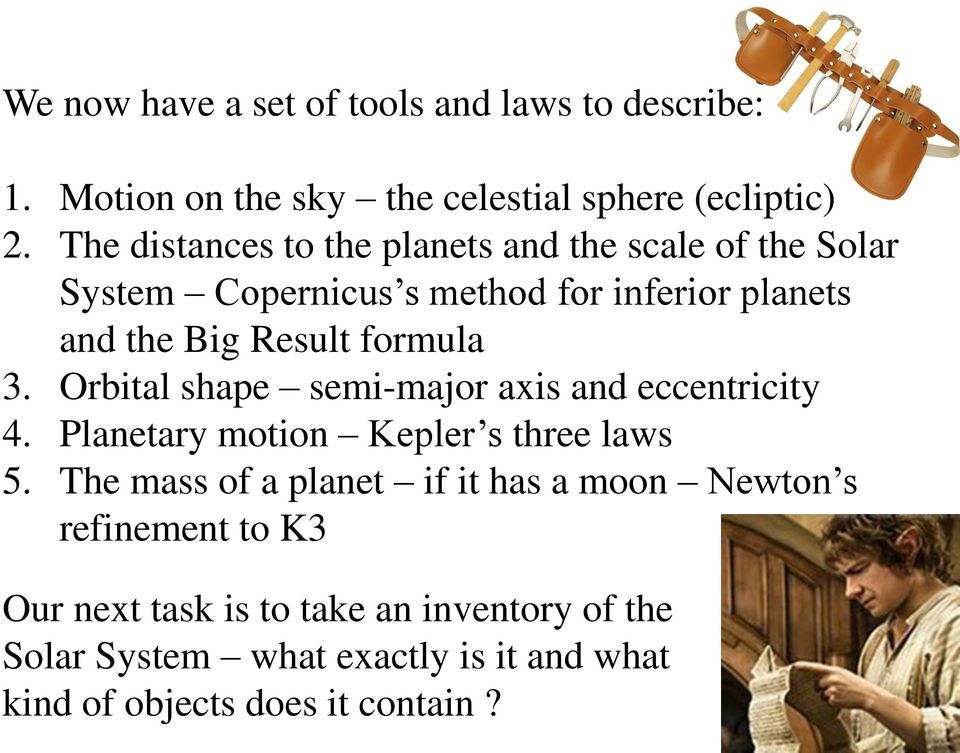 formula 3. Orbital shape semi-major axis and eccentricity 4. Planetary motion Kepler s three laws 5.