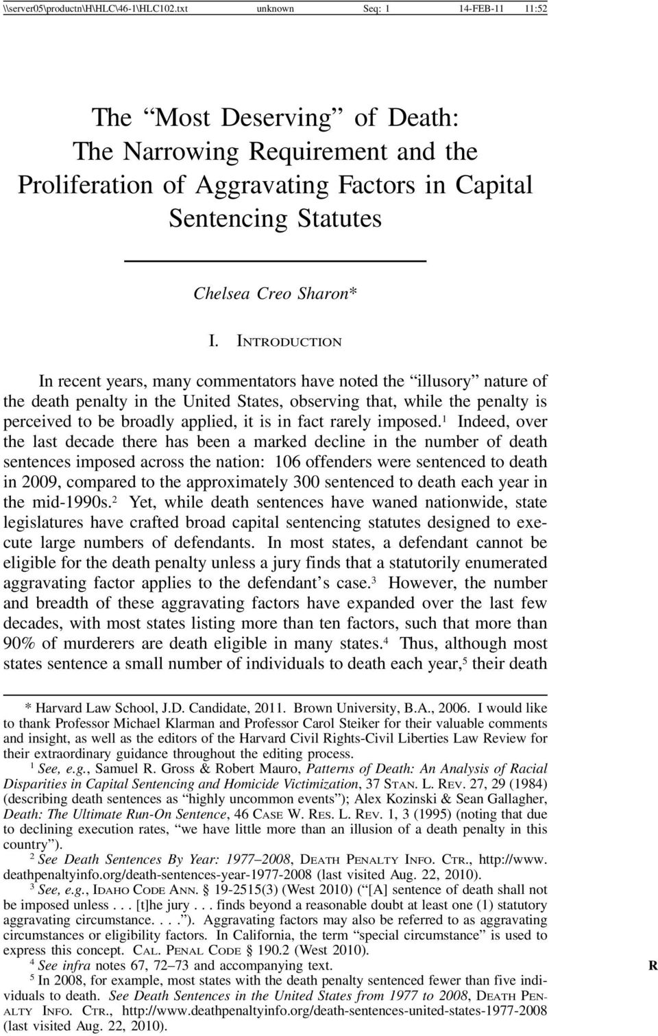 INTRODUCTION In recent years, many commentators have noted the illusory nature of the death penalty in the United States, observing that, while the penalty is perceived to be broadly applied, it is