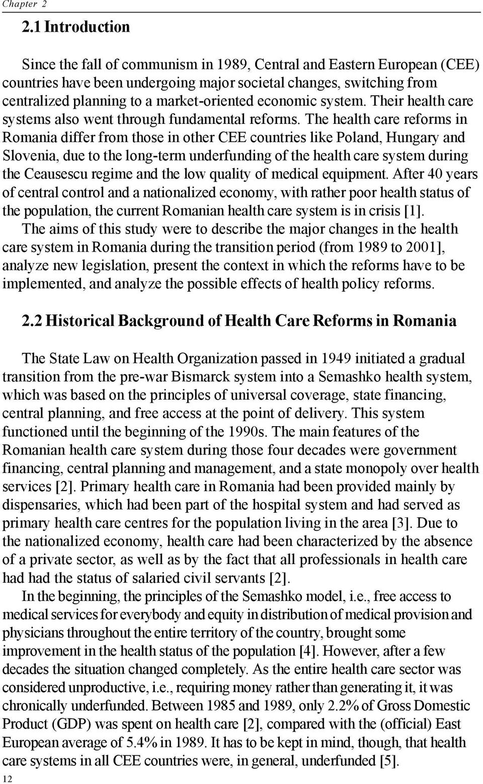 economic system. Their health care systems also went through fundamental reforms.