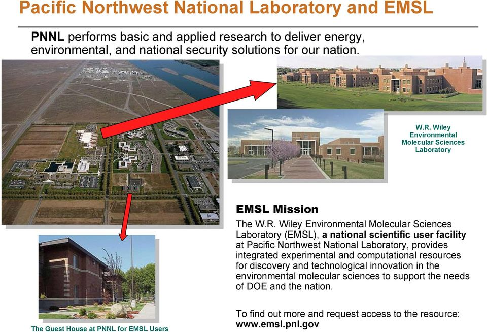 facility at Pacific Northwest National Laboratory, provides integrated experimental and computational resources for discovery and technological innovation in the
