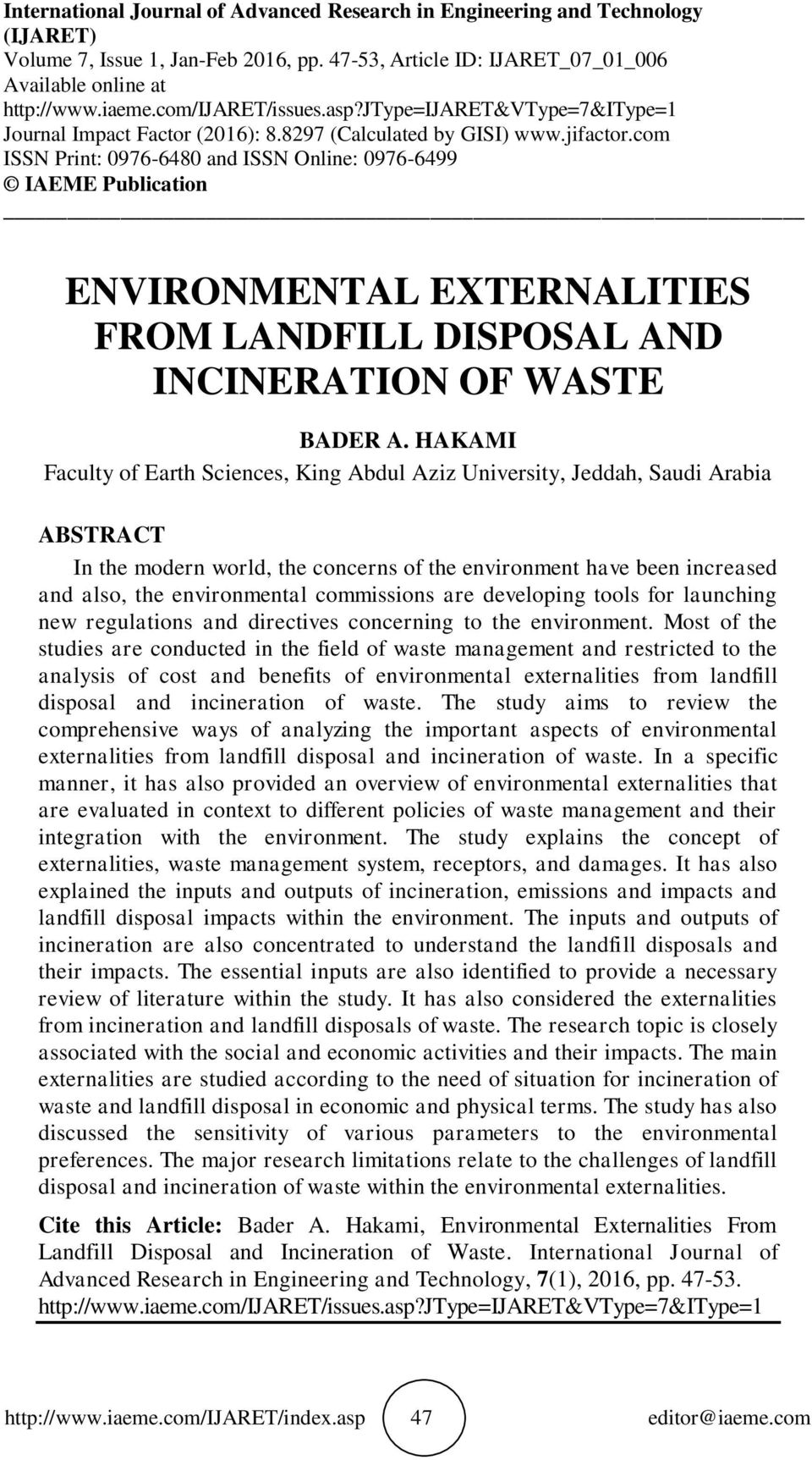 com ISSN Print: 0976-6480 and ISSN Online: 0976-6499 IAEME Publication ENVIRONMENTAL EXTERNALITIES FROM LANDFILL DISPOSAL AND INCINERATION OF WASTE BADER A.