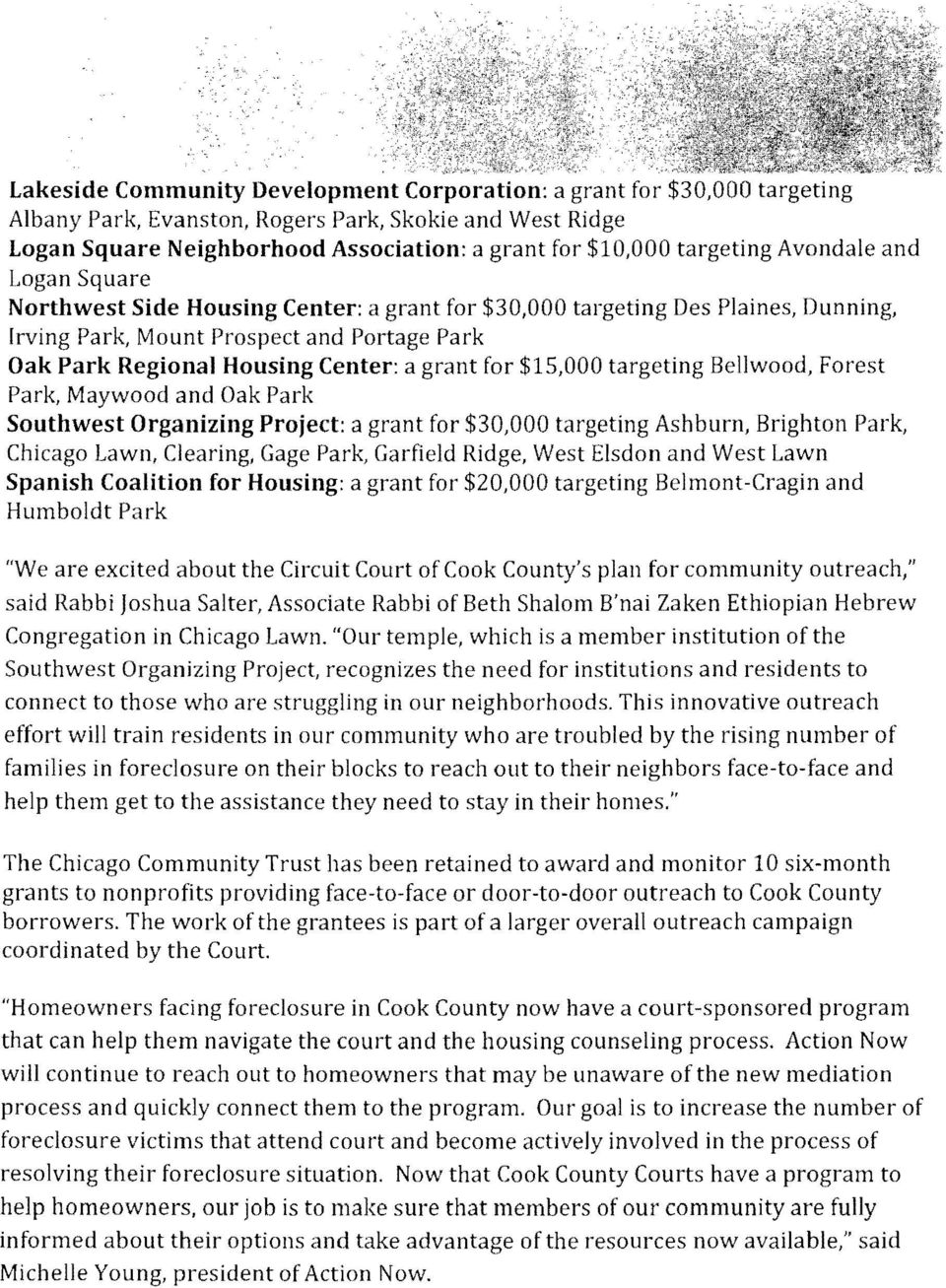 grant for $15,000 targeting Bellwood, Forest Park, Maywood and Oak Park Southwest Organizing Project: a grant for $30,000 targeting Ashburn, Brighton Park, Chicago Lawn, Clearing, Gage Park, Garfield