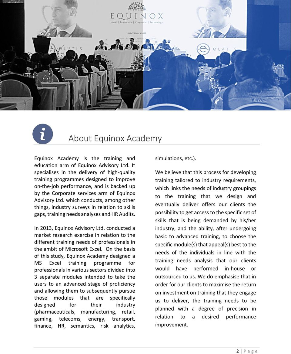 which conducts, among other things, industry surveys in relation to skills gaps, training needs analyses and HR Audits. In 2013, Equinox Advisory Ltd.