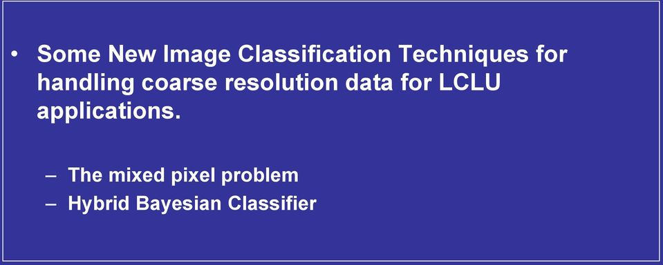 resolution data for LCLU applications.