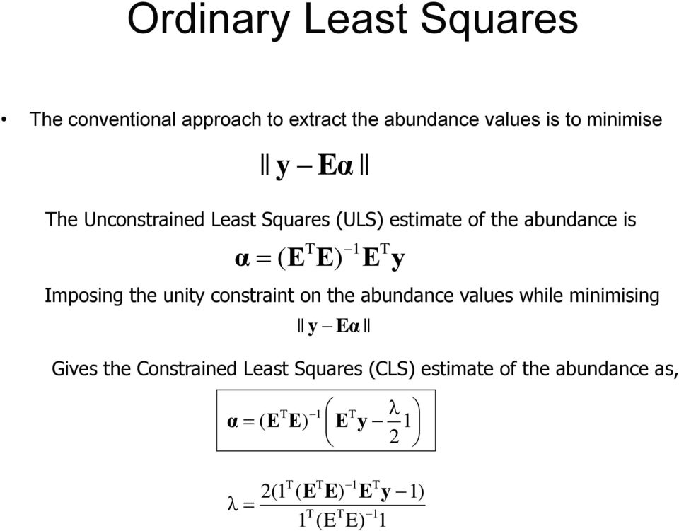 the unity constraint on the abundance values while minimising y Eα Gives the Constrained Least