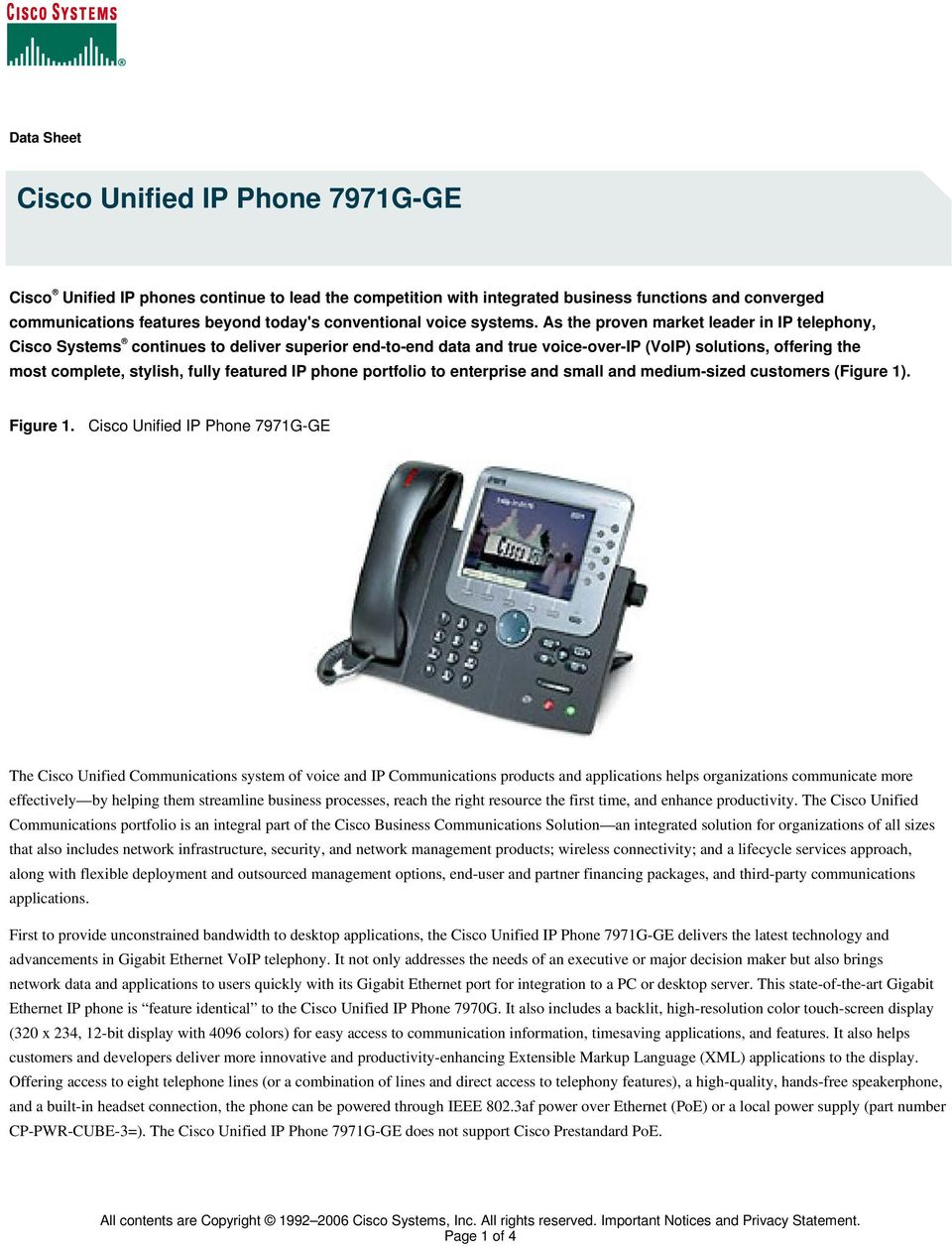 As the proven market leader in IP telephony, Cisco Systems continues to deliver superior end-to-end data and true voice-over-ip (VoIP) solutions, offering the most complete, stylish, fully featured