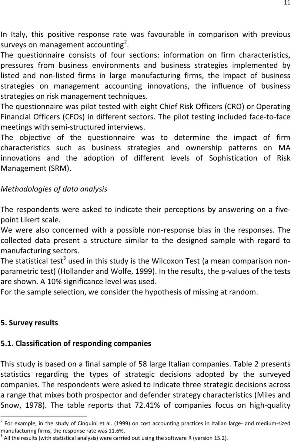 manufacturing firms, the impact of business strategies on management accounting innovations, the influence of business strategies on risk management techniques.