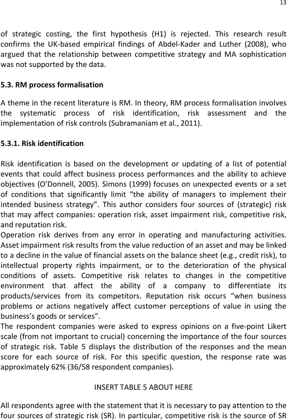 by the data. 5.3. RM process formalisation A theme in the recent literature is RM.