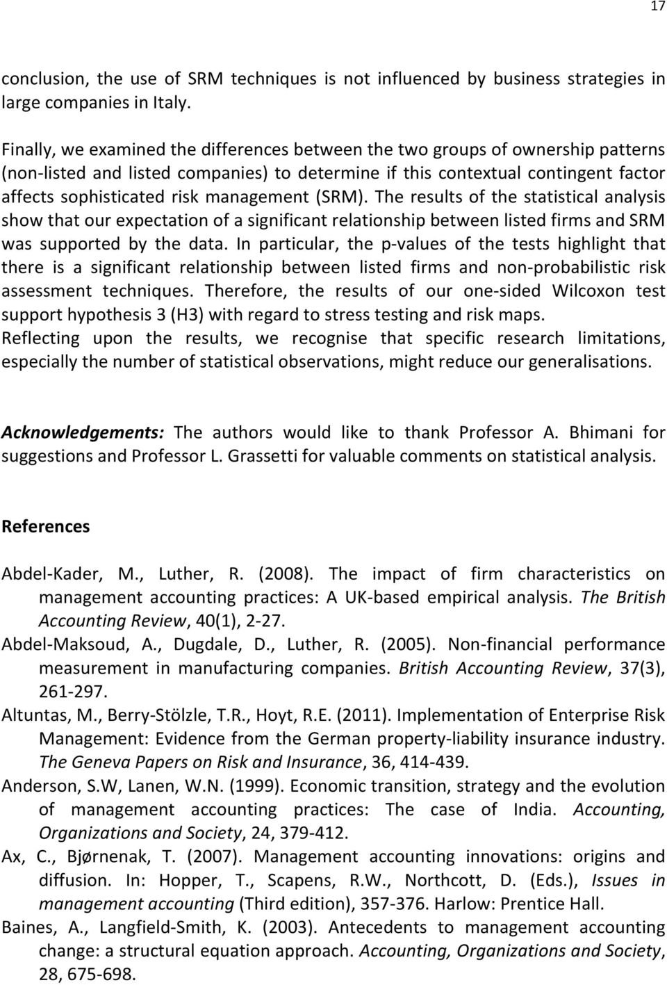 management (SRM). The results of the statistical analysis show that our expectation of a significant relationship between listed firms and SRM was supported by the data.