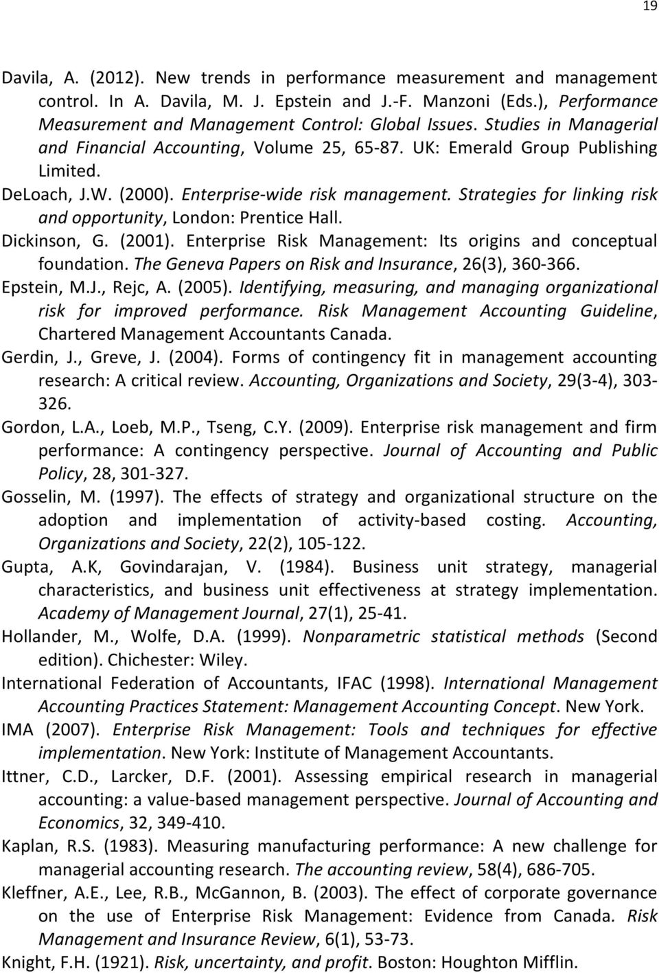 Strategies for linking risk and opportunity, London: Prentice Hall. Dickinson, G. (2001). Enterprise Risk Management: Its origins and conceptual foundation.