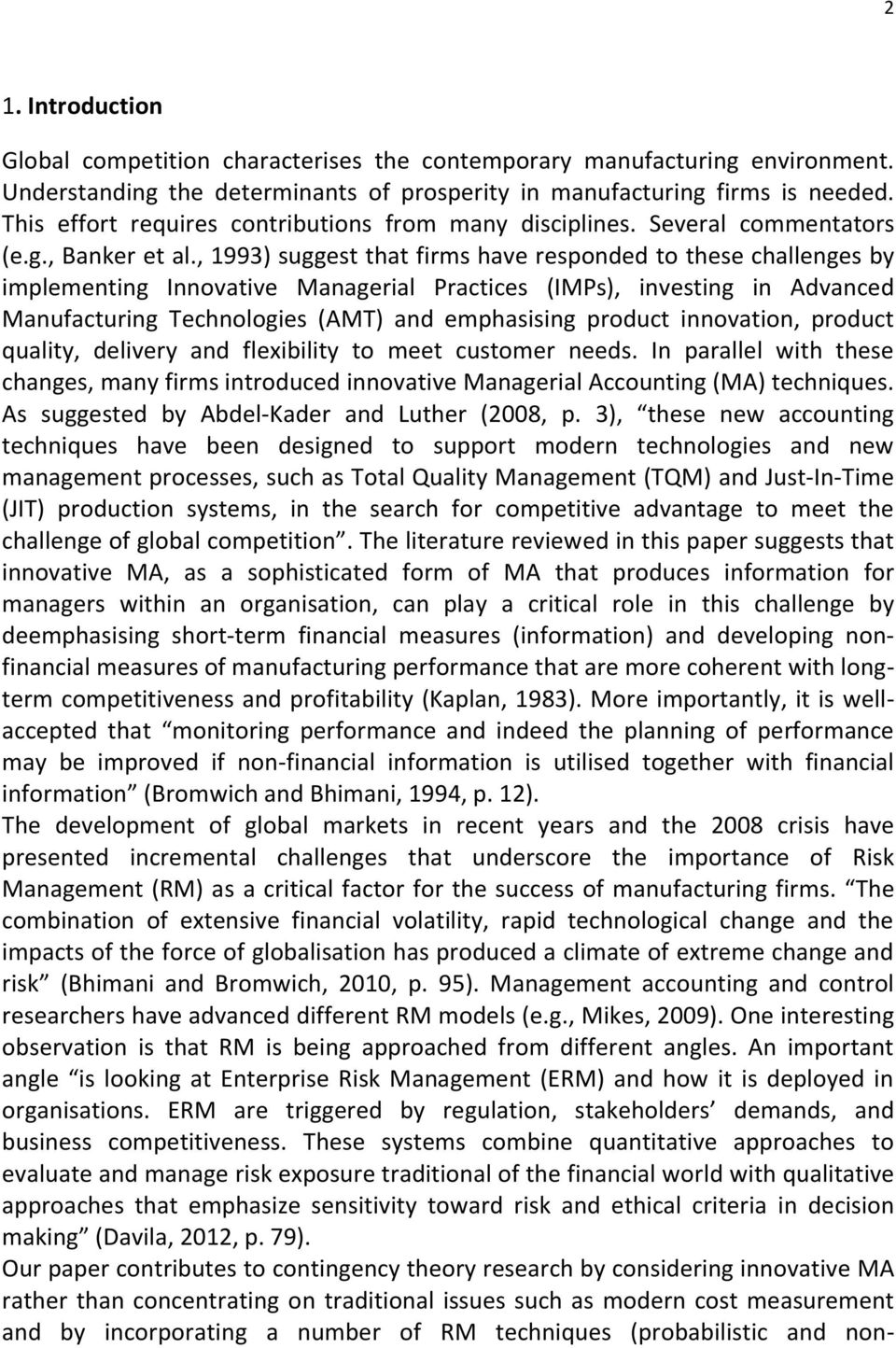 , 1993) suggest that firms have responded to these challenges by implementing Innovative Managerial Practices (IMPs), investing in Advanced Manufacturing Technologies (AMT) and emphasising product