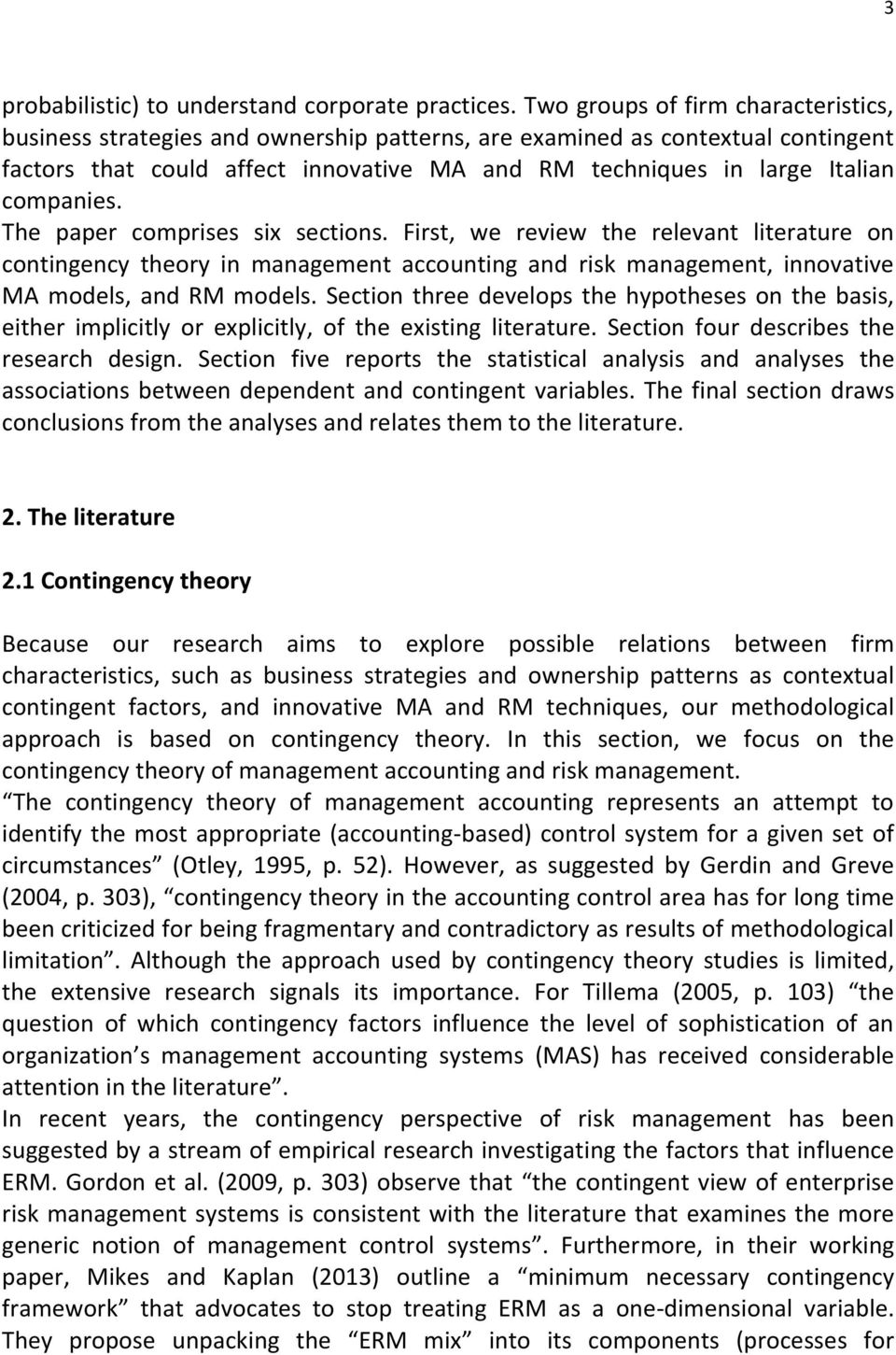 companies. The paper comprises six sections. First, we review the relevant literature on contingency theory in management accounting and risk management, innovative MA models, and RM models.