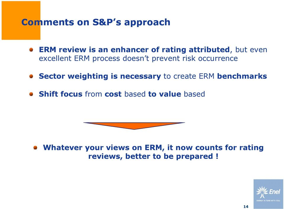 necessary to create ERM benchmarks Shift focus from cost based to value based