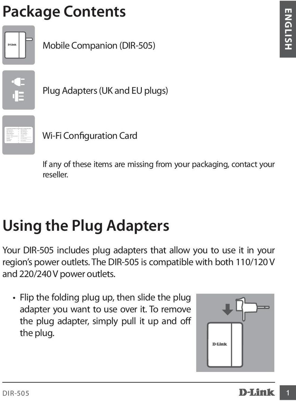 Using the Plug Adapters Your includes plug adapters that allow you to use it in your region s power outlets.