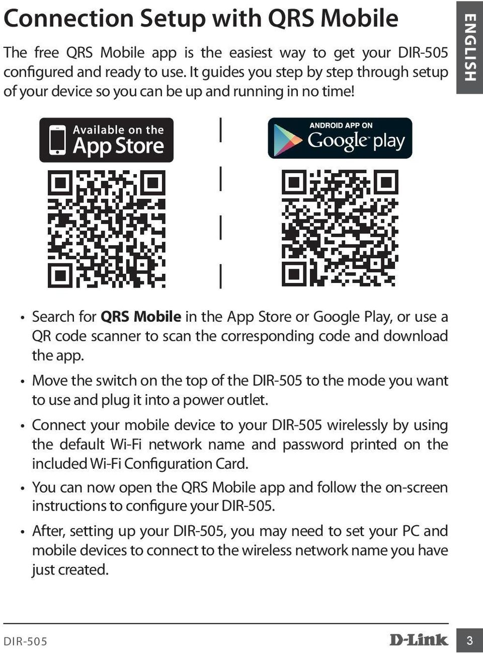 ENGLISH Search for QRS Mobile in the App Store or Google Play, or use a QR code scanner to scan the corresponding code and download the app.