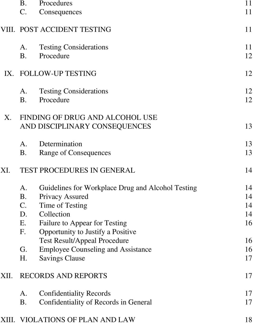 Guidelines for Workplace Drug and Alcohol Testing 14 B. Privacy Assured 14 C. Time of Testing 14 D. Collection 14 E. Failure to Appear for Testing 16 F.