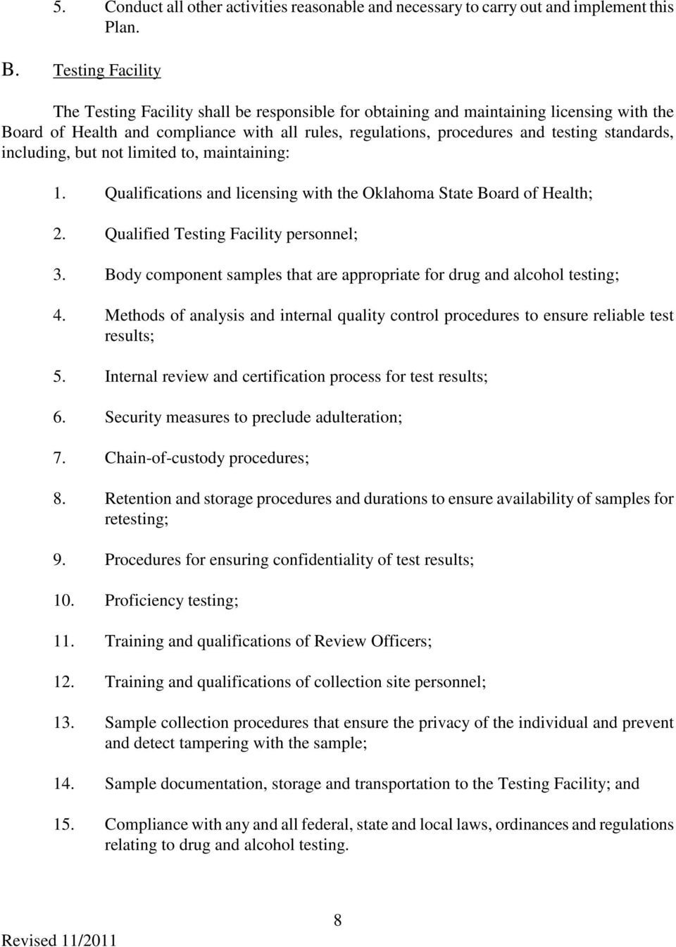 standards, including, but not limited to, maintaining: 1. Qualifications and licensing with the Oklahoma State Board of Health; 2. Qualified Testing Facility personnel; 3.