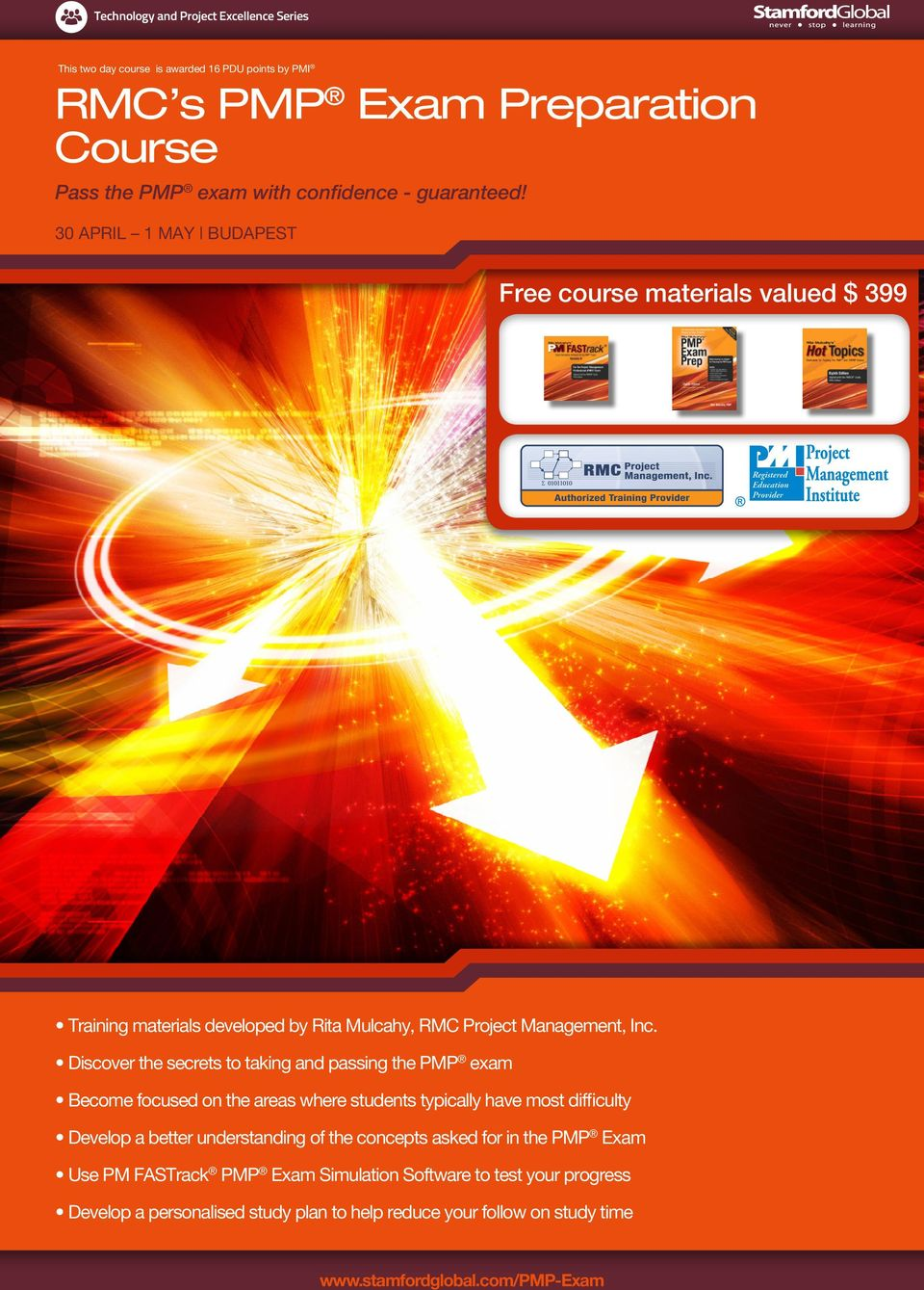 Free course materials valued $ 399 Training materials developed by Rita Mulcahy, RMC Project Management, Inc.