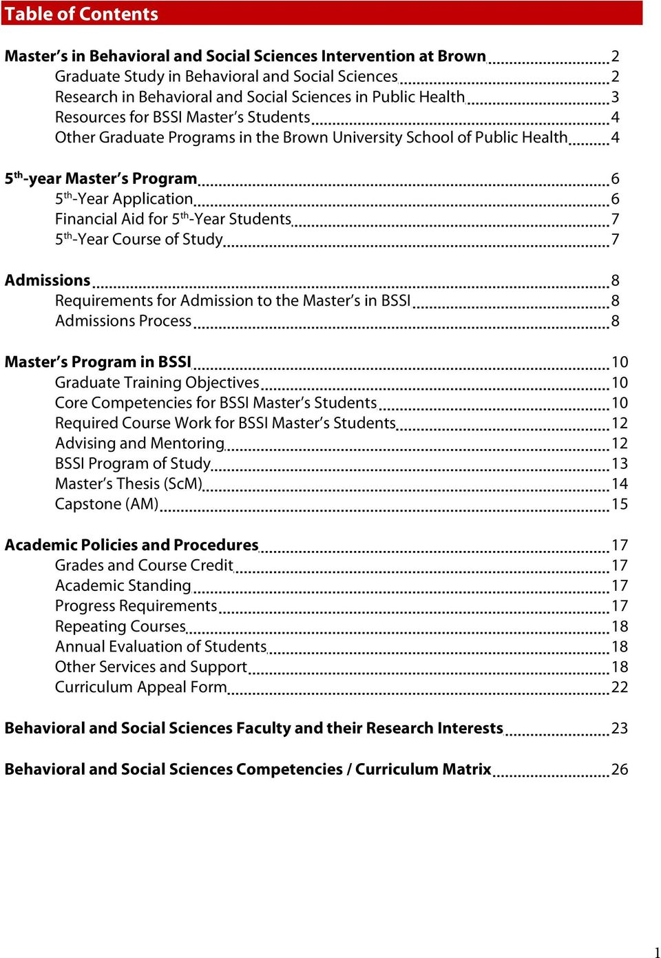 Students 7 5 th -Year Course of Study 7 Admissions 8 Requirements for Admission to the Master s in BSSI 8 Admissions Process 8 Master s Program in BSSI 10 Graduate Training Objectives 10 Core