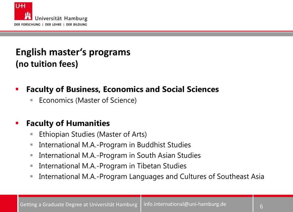 International M.A.-Program in Buddhist Studies International M.A.-Program in South Asian Studies International M.