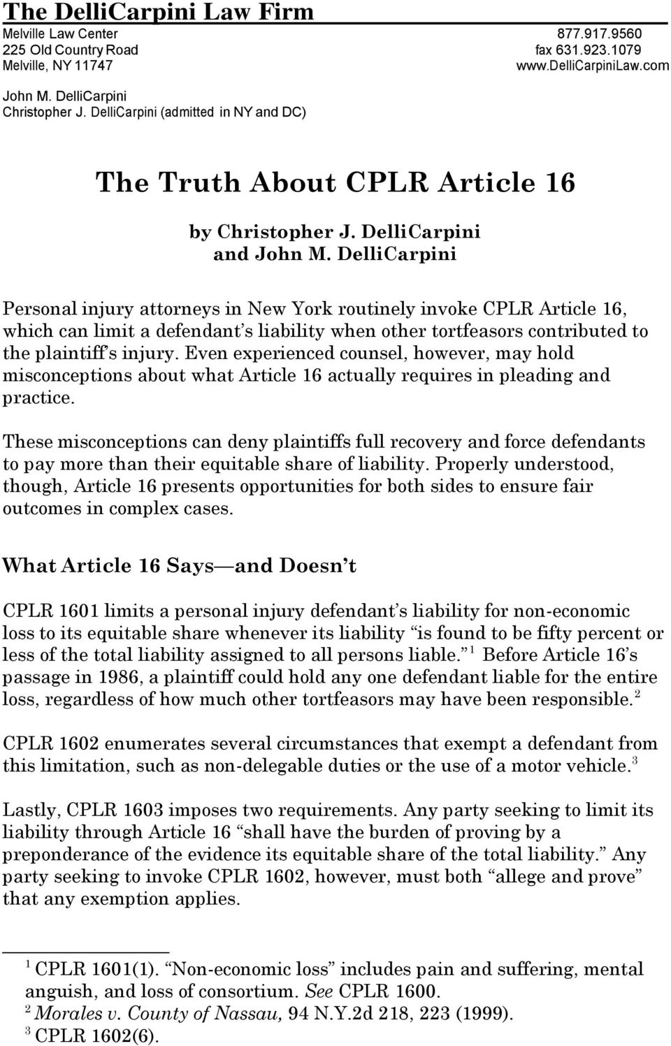 DelliCarpini Personal injury attorneys in New York routinely invoke CPLR Article 16, which can limit a defendant s liability when other tortfeasors contributed to the plaintiff s injury.