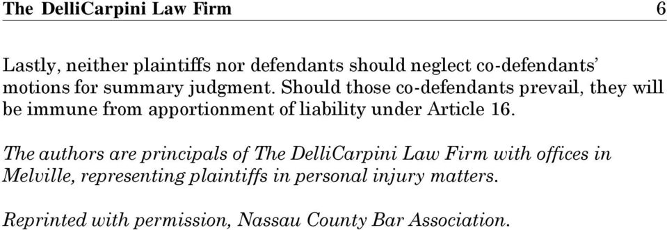 Should those co-defendants prevail, they will be immune from apportionment of liability under Article 16.