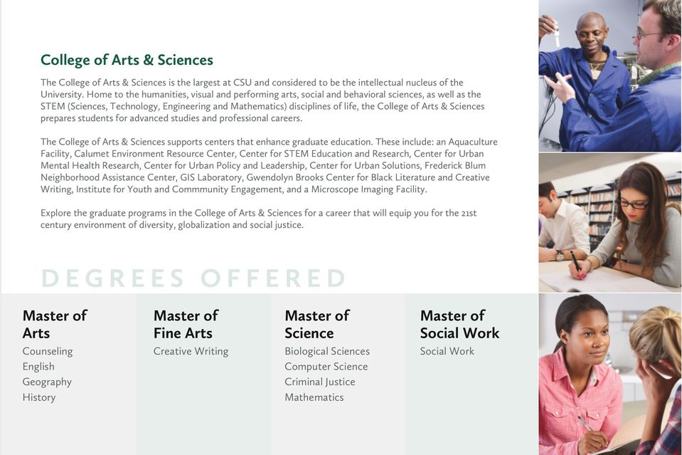 Sciences prepares students for advanced studies and professional careers. The College of Arts & Sciences supports centers that enhance graduate education.