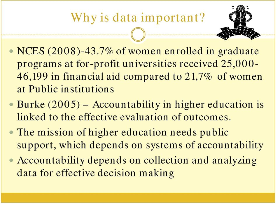 to 21,7% of women at Public institutions Burke (2005) Accountability in higher h education is linked to the effective