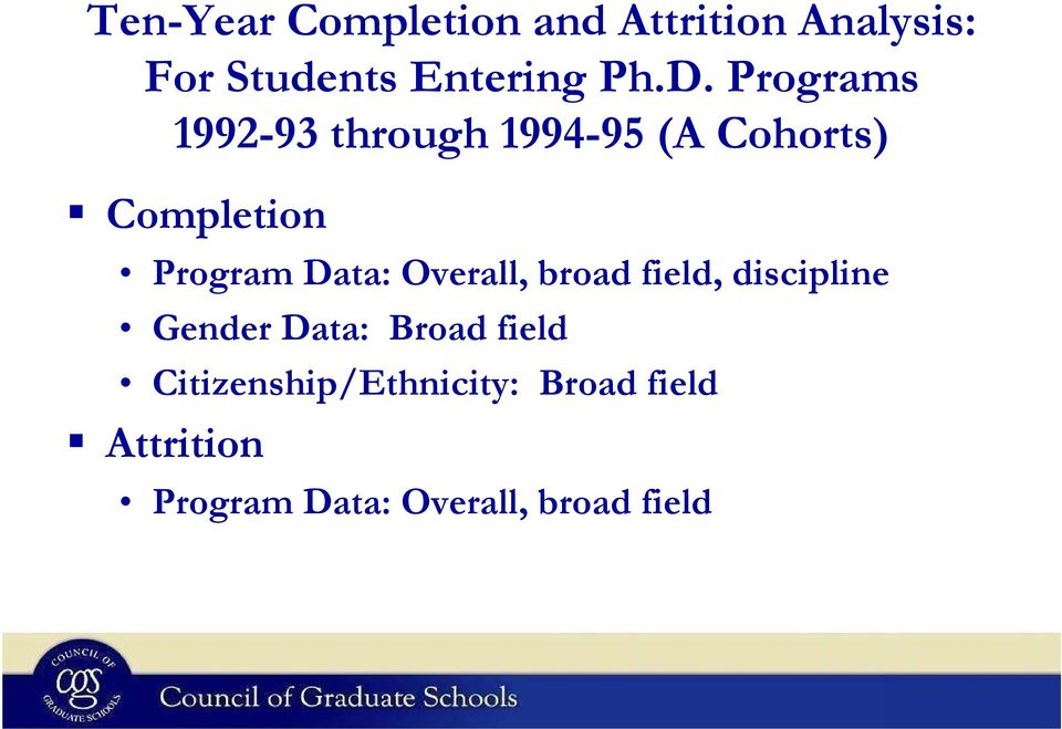 Data: Overall, broad field, discipline Gender Data: Broad field