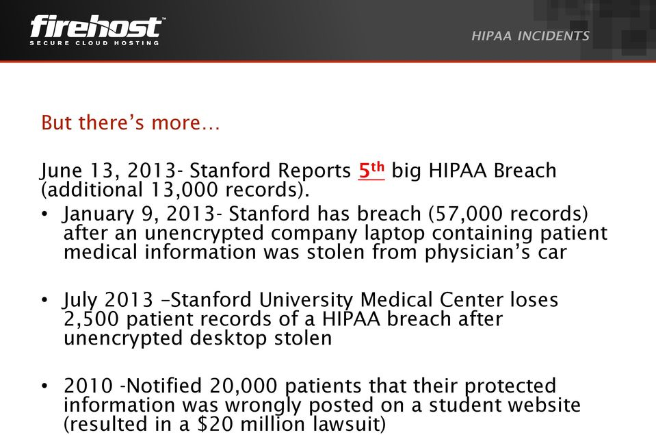 stolen from physician s car July 2013 Stanford University Medical Center loses 2,500 patient records of a HIPAA breach after