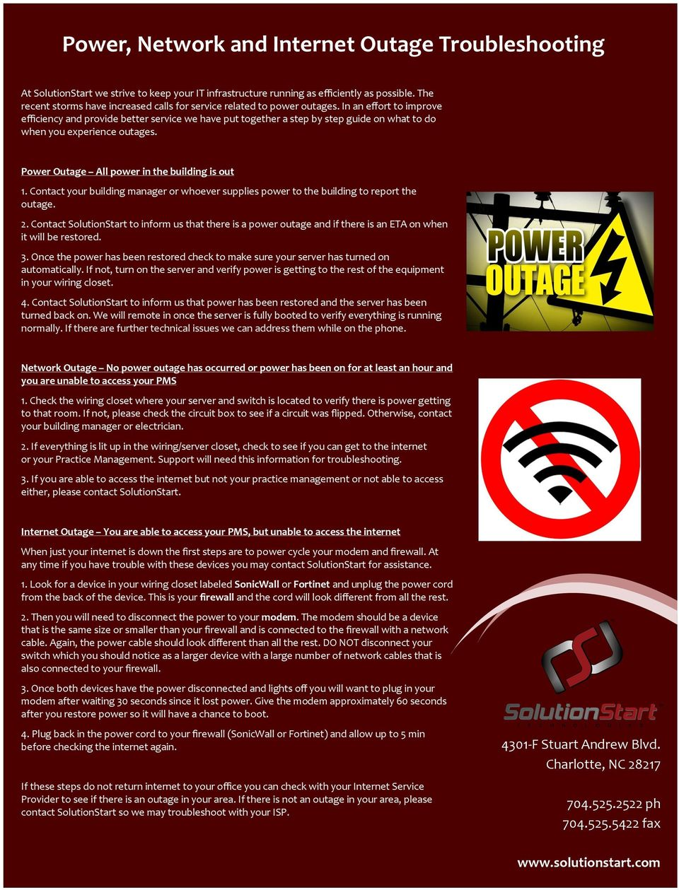 In an effort to improve efficiency and provide better service we have put together a step by step guide on what to do when you experience outages. Power Outage All power in the building is out 1.
