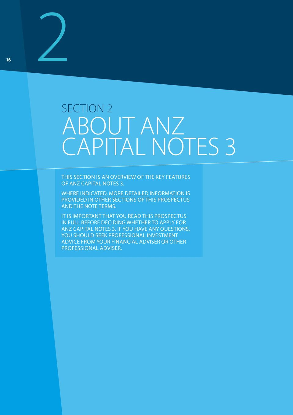 IT IS IMPORTANT THAT YOU READ THIS PROSPECTUS IN FULL BEFORE DECIDING WHETHER TO APPLY FOR ANZ CAPITAL NOTES 3.
